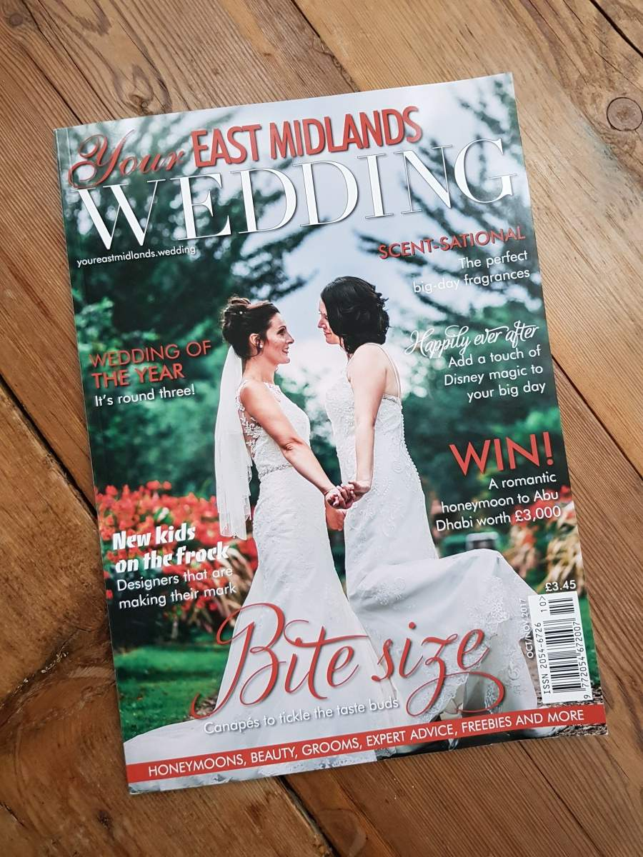 Totally Chuffed To Bits That I Have One Of My Weddings Featured In The Your East Midlands Wedding Magazine Awesome Amanda Naomi Are On Cover